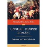Ungurii despre romani. Nasterea unei imagini etnice (ebook)