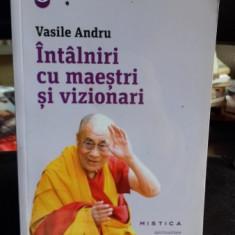 INTALNIRI CU MAESTRI SI VIZIONARI - VASILE ANDRU