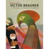 Victor Brauner, vizionar al timpurilor moderne. Tablouri, desene si acuarele (1948-1965)