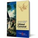 Ultimul Carnaval. Goya, Sade si lumea rasturnata, humanitas