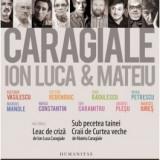 Pachet 3 CD-uri Caragiale. Ion Luca & Mateiu (audiobook)