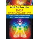 EMDR si vindecarea prin Tao. Cum sa folosesti psihologia energetica pentru a depasi traumele emotionale, polirom