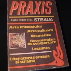 PRAXIS- ALMANAH EDITAT DE REVISTA STEAUA-ARTA TRICOTAJULUI-CULINARA-COSMETICE-
