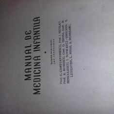 carte veche,MANUAL DE MEDICINA INFANTILA Prof.Constantinescu 1952,Transp.GRATUIT