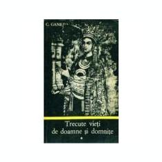 C. Gane - Trecute vieți de doamne și domnițe ( 3 vol. )