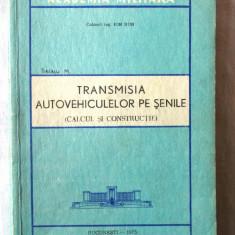 TRANSMISIA AUTOVEHICULELOR PE SENILE. (Calcul si constructie) - Ion Bun, 1975, Alta editura