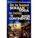 I. Paraschiv, T. Iliescu - De la hanul Șerban Vodă la Hotel Intercontinental