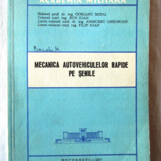MECANICA AUTOVEHICULELOR RAPIDE PE SENILE, Col. prof dr M. Gorianu si col., 1977, Alta editura