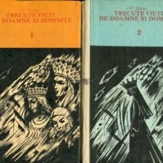 C. Gane - Trecute vieți de doamne și domnițe ( 2 vol. )