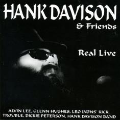 HANK DAVISON & FRIENDS (ALVIN LEE, GLENN HUGHES) - REAL LIVE, 1996, CD