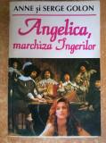 Anne si Serge Golon - Angelica, marchiza ingerilor