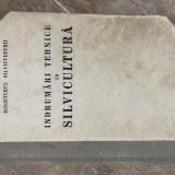 MINISTERUL SILVICULTURII - INDRUMARI TEHNICE IN SILVICULTURA {1949}