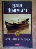 Ernest Hemingway - Batranul si marea {Polirom}, Ernest Hemingway