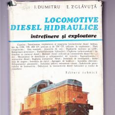 LOCOMOTIVE DIESEL HIDRAULICE INTRETINERE SI EXPLOATARE, Alta editura, 1979