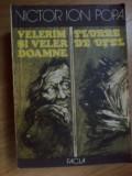 Victor Ion Popa - Velerim Si Veler Doamne / Floare De Otel