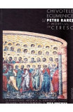 Chivotele ecumenice ale lui Petru Rares si modelul lor ceresc - Sorin Dumitrescu, Sorin Dumitrescu