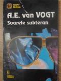 Soarele Subteran - A.e. Van Vogt ,416396