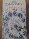 Intalnire La Elysee - Rodica Ojog-brasoveanu ,416393