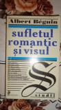 Sufletul romantic si visul an 1998/550pag- Albert Beguin