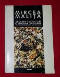 Mircea Malita - Zece mii de culturi, o singura civilizatie...