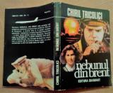 Nebunul Din Brent - Chiril Tricolici