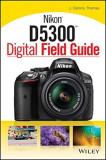 Nikon D5300 Digital Field Guide, Paperback