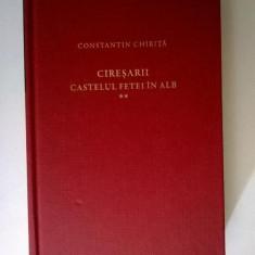 Constantin Chirita - Ciresarii, vol. II (Jurnalul)