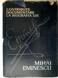 Contributii documentare la biografia lui Mihai Eminescu