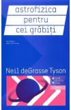 Astrofizica pentru cei grabiti - Neil deGrasse Tyson