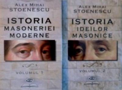 Istoria ideilor masonice + Istoria Masoneriei Moderne - Alex Mihai Stoenescu foto