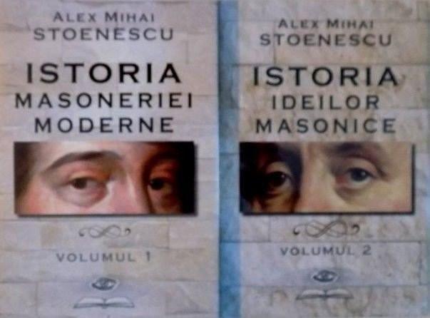 Istoria ideilor masonice + Istoria Masoneriei Moderne - Alex Mihai Stoenescu