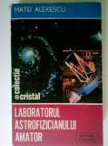 Matei Alexescu – Laboratorul astrofizicianului amator
