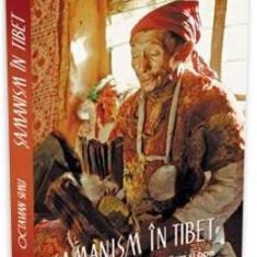 Samanism In Tibet - Octavian Simu