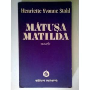 Henriette Yvonne Stahl - Matusa Matilda