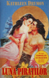 KATHLEEN  DRYMON -  LUNA PIRATILOR  -  historical romance, ed.  EIS POL