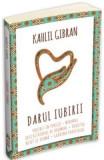 Darul iubirii - Kahlil Gibran