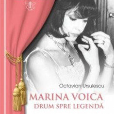 Marina Voica, drum spre legenda - Octavian Ursulescu