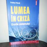 LUMEA ÎN CRIZĂ -erorile sistemului -Cristina Peicuți, Ed.Polirom,Iasi