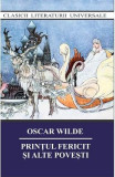 Printul fericit si alte povesti - Oscar Wilde, Oscar Wilde