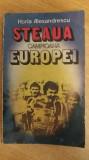 myh 27 - FOTBAL - HORIA ALEXANDRESCU - STEAUA CAMPIOANA EUROPEI