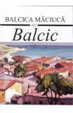 Balcic - Balcica Maciuca