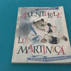 AVENTURILE LUI MARTINICĂ/ SIPOS BELLA/ ILUSTRAȚII ARZ HELMUTH/ 1963