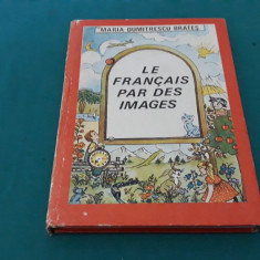 LA FRANCAIS PAR DES IMAGES/ MARIA DUMITRESCU BRATEȘ/ 1987