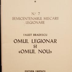 FAUST BRADESCU OMUL LEGIONAR SI OMUL NOU 1977 MADRID MISCAREA LEGIONARĂ 48PAGINI