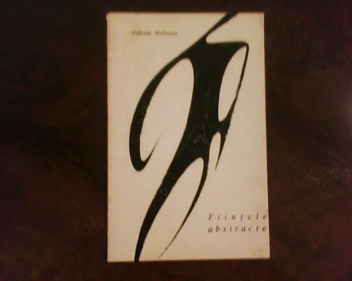 Gabriela Melinescu Fiintele abstracte, ed. princeps, tiraj 2150 exemplare