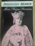 INSEMNARI ZILNICE (DECEMBRIE 1918-DECEMBRIE 1919) VOL.1 - MARIA REGINA ROMANIEI