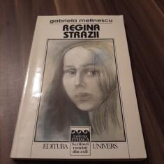 REGINA STRAZII-GABRIELA MELINESCU EDITURA UNIVERS 1997