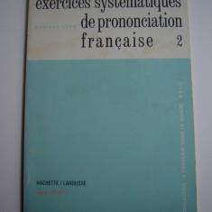 Exercises systematiques de prononciation francaise   - 2 - Monique Leon