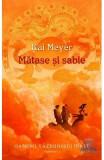 Matase si sabie - Kai Meyer