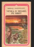 (C8168) VENEA O MOARA PE SIRET DE MIHAIL SADOVEANU